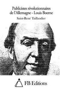 Publicistes Révolutionnaires de l'Allemagne - Louis Boerne
