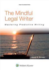 The Mindful Legal Writer: Mastering Predictive Writing