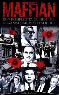 Maffian : den kompletta guiden till organiserad brottslighet