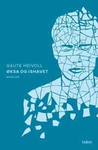 Øksa og ishavet - Gaute Heivoll pdf epub