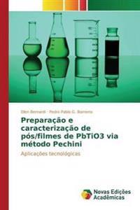 Preparacao E Caracterizacao de Pos/Filmes de Pbtio3 Via Metodo Pechini