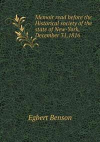 Memoir Read Before the Historical Society of the State of New-York, December 31,1816