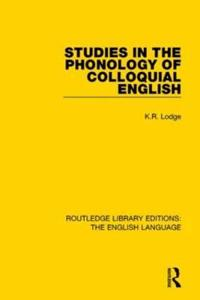 Studies in the Phonology of Colloquial English