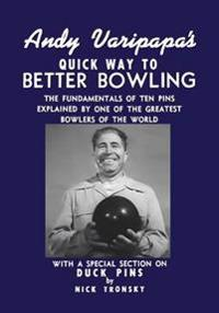 Andy Varipapa's Quick Way to Better Bowling