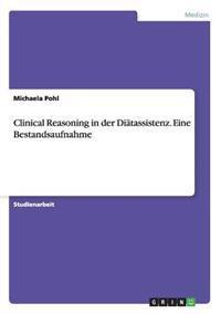 Clinical Reasoning in Der Diatassistenz. Eine Bestandsaufnahme