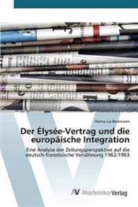 Der Elysee-Vertrag Und Die Europaische Integration