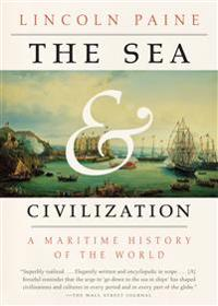 The Sea and Civilization: A Maritime History of the World