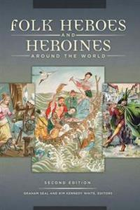 Folk Heroes and Heroines Around the World
