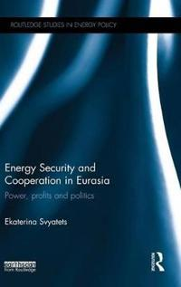 Energy Security and Cooperation in Eurasia