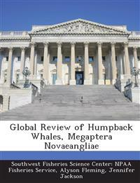 Global Review of Humpback Whales, Megaptera Novaeangliae