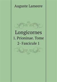 Longicornes 1. Prioninae. Tome 2- Fascicule 1