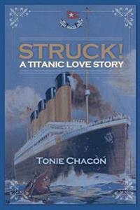 Struck! a Titanic Love Story