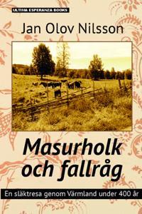 Masurholk och fallråg : en släktresa genom Värmland under 400 år
