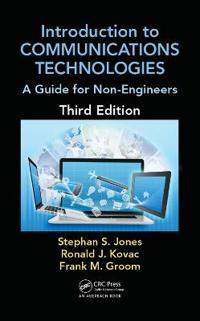 Introduction to Communications Technologies: A Guide for Non-Engineers
