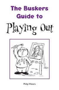 The Busker's Guide to Playing Out