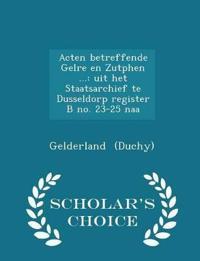 Acten Betreffende Gelre En Zutphen ...