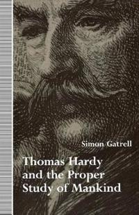 Thomas Hardy and the Proper Study of Mankind