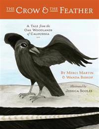 The Crow and the Feather: A Tale from the Oak Woodlands of California