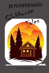 Jb Pumpernikel Clubhouse Tales