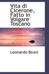 Vita Di Cicerone, Fatto in Volgare Toscano
