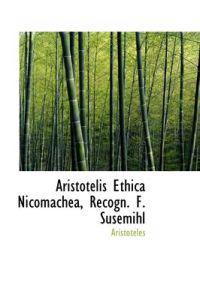 Aristotelis Ethica Nicomachea, Recogn. F. Susemihl