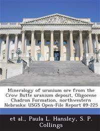 Mineralogy of Uranium Ore from the Crow Butte Uranium Deposit, Oligocene Chadron Formation, Northwestern Nebraska