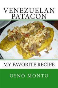 Venezuelan Patacon: My Favorite Recipe