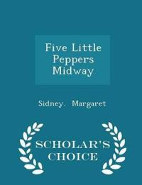 Five Little Peppers Midway - Scholar's Choice Edition