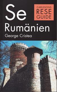 Se Rumänien : turism, historia, kultur