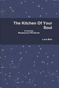 The Kitchen of Your Soul