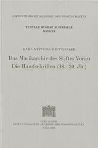 Das Musikarchiv Des Stiftes Vorau. Die Handschriften (18.-20.Jh.)