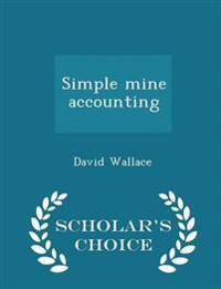 Simple Mine Accounting - Scholar's Choice Edition