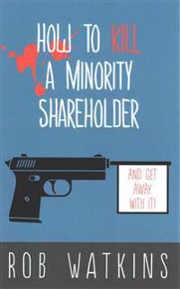 How to Kill a Minority Shareholder