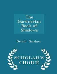 The Gardnerian Book of Shadows - Scholar's Choice Edition