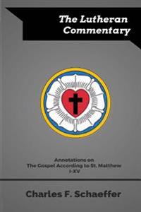Annotations on the Gospel According to St. Matthew Chapters I-XV