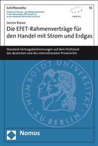 Die Efet-Rahmenvertrage Fur Den Handel Mit Strom Und Erdgas: Standard-Vertragsbestimmungen Auf Dem Prufstand Des Deutschen Und Des Internationalen Pri