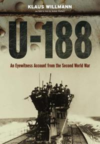 U-188: A German Submariner's Account of the War at Sea