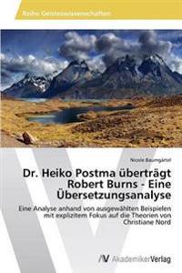 Dr. Heiko Postma Ubertragt Robert Burns - Eine Ubersetzungsanalyse