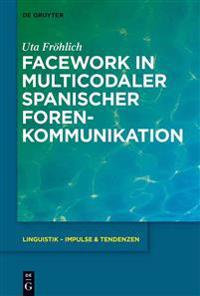 Facework in Multicodaler Spanischer Foren-Kommunikation