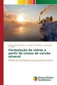 Formulacao de Vidros a Partir de Cinzas de Carvao Mineral