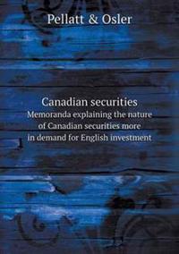Canadian Securities Memoranda Explaining the Nature of Canadian Securities More in Demand for English Investment