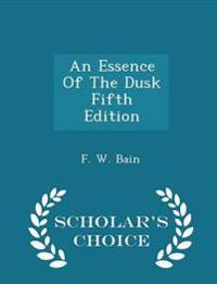 An Essence of the Dusk Fifth Edition - Scholar's Choice Edition