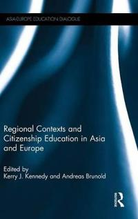 Regional Contexts and Citizenship Education in Asia and Europe