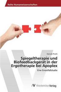 Spiegeltherapie Und Biofeedbackgerat in Der Ergotherapie Bei Apoplex