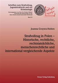 Strafvollzug in Polen - Historische, Rechtliche, Rechtstatsachliche, Menschenrechtliche Und International Vergleichende Aspekte