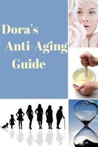 Dora's Anti-Aging Guide