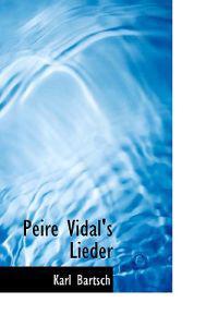 Peire Vidal's Lieder.