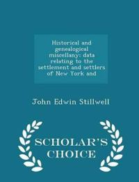 Historical and Genealogical Miscellany; Data Relating to the Settlement and Settlers of New York and - Scholar's Choice Edition