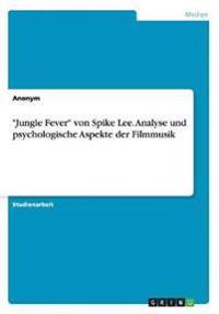 """""""Jungle Fever"""" Von Spike Lee. Analyse Und Psychologische Aspekte Der Filmmusik"""