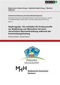 Nephroguide - Ein Leitfaden Fur Professionelle Zur Begleitung Von Menschen Mit Einer Chronischen Nierenerkrankung Wahrend Der Entscheidungsfindung